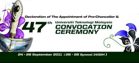 47th Universiti Teknologi Malaysia (UTM) Convocation Ceremony