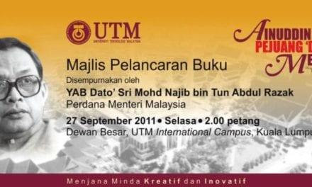 Majlis Pelancaran Buku 'Ainuddin Pejuang 'Degil' Melayu'   bertempat di Dewan Besar, UTM International Campus, KL  – 27 Sept 2011 : 2.00 petang