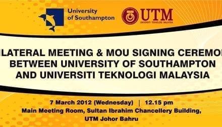 Bilateral meeting & MoU signing ceremony between University of Southampton & Universiti Teknologi Malaysia