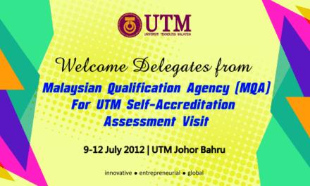 Audit Penilaian SwaAkreditasi UTM, 9-12 Julai 2012