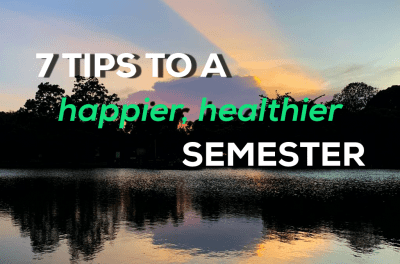 7 Tips to a Happier Semester in UTM