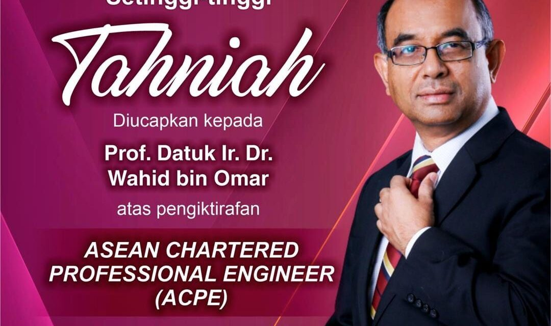Former UTM Vice Chancellor awarded the ASEAN Chartered Professional Engineers (ACPE) certification