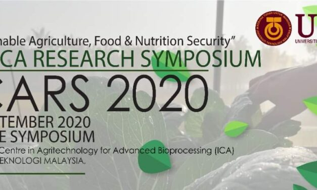 INNOVATION CENTRE IN AGRITECHNOLOGY FOR ADVANCED BIOPROCESSING (ICA), UNIVERSITI TEKNOLOGI MALAYSIA PAGOH HOSTS THE 3rd ICA RESEARCH SYMPOSIUM (ICARS) 2020